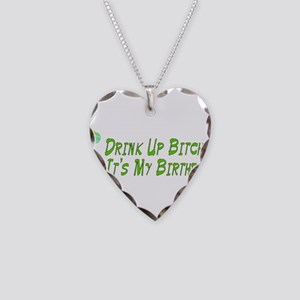 Drink Up Bitches Necklace Heart Charm