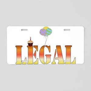 Finally Legal Birthday Aluminum License Plate