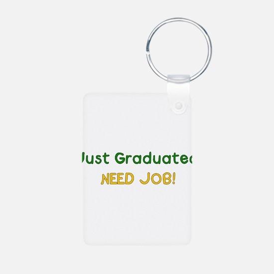 Graduated Need Job Keychains