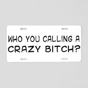 Crazy Bitch Aluminum License Plate