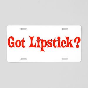 Got Lipstick? Aluminum License Plate