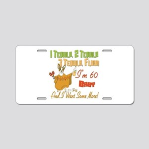 Tequila 60th Aluminum License Plate
