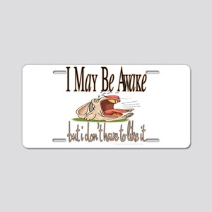 I May Be Awake Bunny Aluminum License Plate
