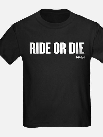 RIDE OR DIE T