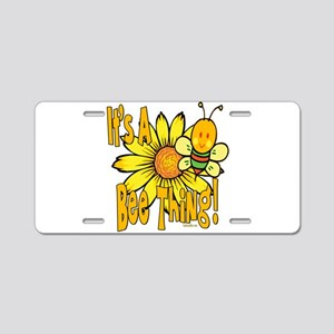 It's A Bee Thing Aluminum License Plate
