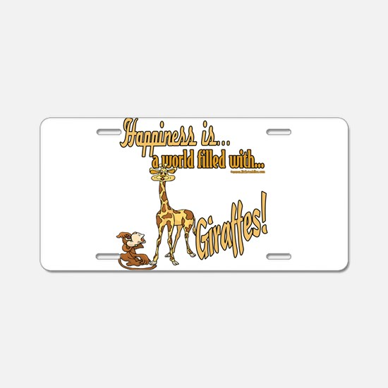 Happiness is a giraffe Aluminum License Plate