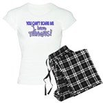 You Can't Scare Me - Teenager Women's Light Pajama