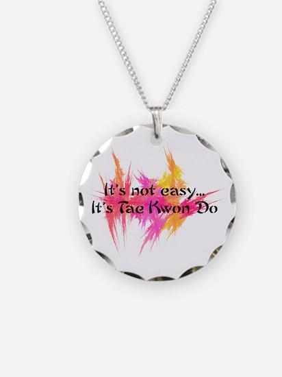 It's Not Easy - TKD Necklace