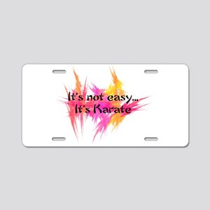 It's Not Easy - Karate Aluminum License Plate