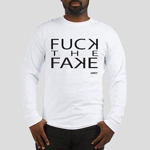 FUCK THE FAKE Long Sleeve T-Shirt
