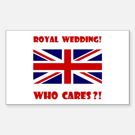 Royal Wedding! Who Cares?! Sticker (Rectangle)