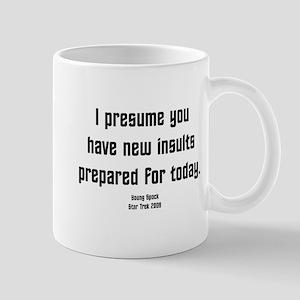 I Presume you have new insult Mug