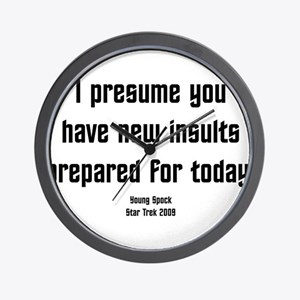 I Presume you have new insult Wall Clock