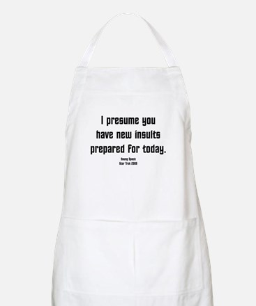 I Presume you have new insult Apron