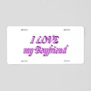 Love My Boyfriend Aluminum License Plate