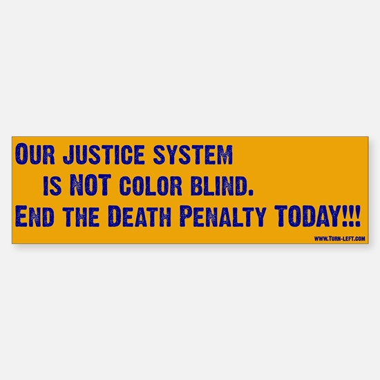 Bumper Sticker -- Our justice system is not color