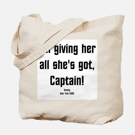 I'm giving her all she's got! Tote Bag