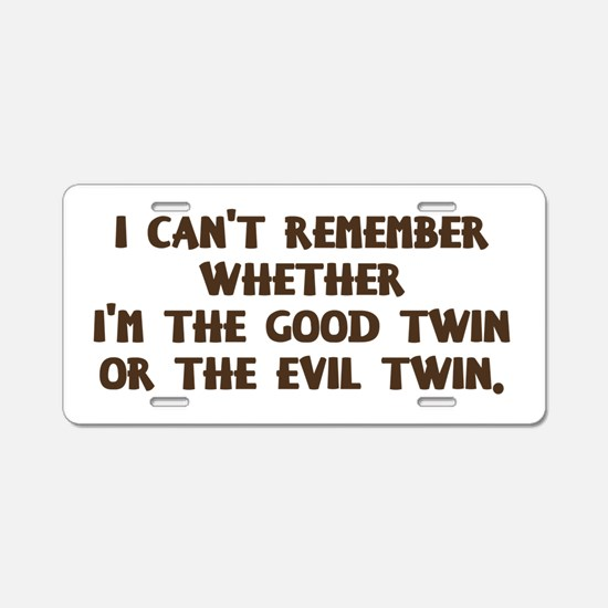Good Twin or Evil Twin? Aluminum License Plate