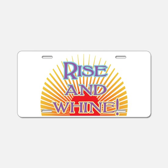 Rise and Whine Aluminum License Plate