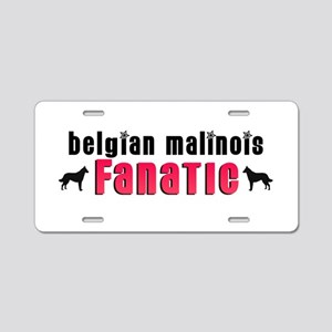 Belgian Malinois Fanatic Aluminum License Plate
