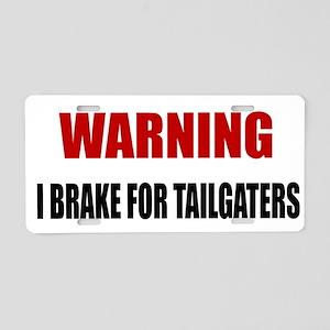 Brake For Tailgaters Aluminum License Plate