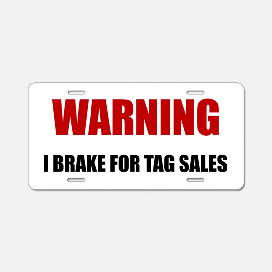 Brake For Tag Sales Aluminum License Plate