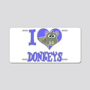 I Love (Heart) Donkeys Aluminum License Plate