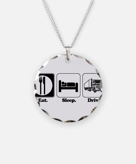 Eat. Sleep. Drive. (Truck Dri Necklace Circle Char