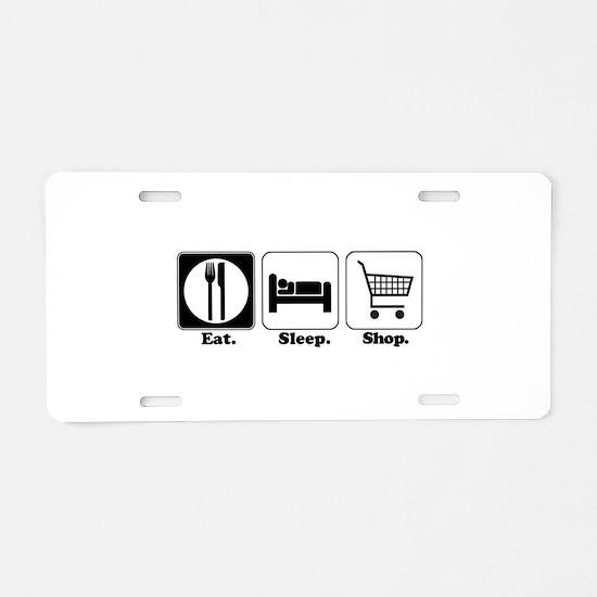 Eat. Sleep. Shop. Aluminum License Plate