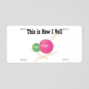 How I Roll (Yarn) Aluminum License Plate