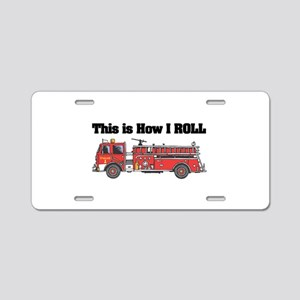 How I Roll (Fire Engine/Truck Aluminum License Pla