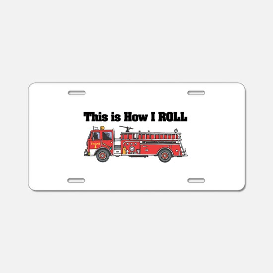 How I Roll (Fire Engine/Truck Aluminum License Pla