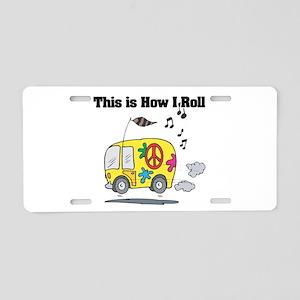 How I Roll (Hippie Bus/Van) Aluminum License Plate