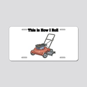 How I Roll (Lawn Mower) Aluminum License Plate