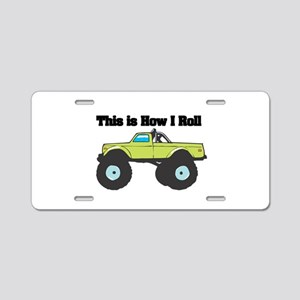 How I Roll (Monster Truck) Aluminum License Plate