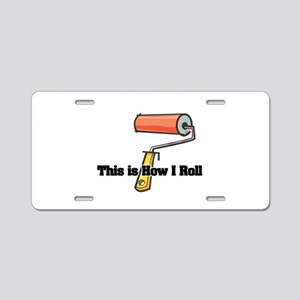 How I Roll (Paint Roller) Aluminum License Plate