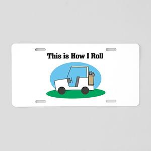 How I Roll (Golf Cart) Aluminum License Plate
