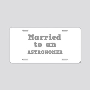 Married to an Astronomer Aluminum License Plate