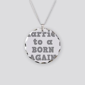 Married to a Born Again Necklace Circle Charm