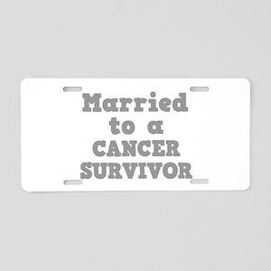 Married to a Cancer Survivor Aluminum License Plat