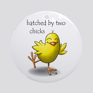 hatched by two chicks Round Ornament