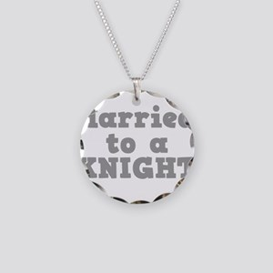 Married to a Knight Necklace Circle Charm