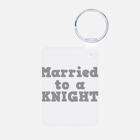 Married to a Knight Keychains