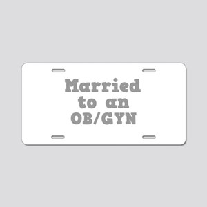 Married to an OB/GYN Aluminum License Plate