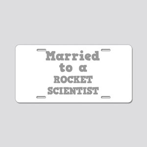 Married to a Rocket Scientist Aluminum License Pla
