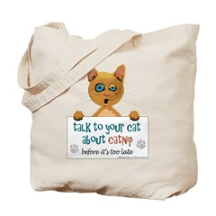 Talk To Your Cat About Catnip Tote Bag