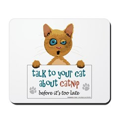 Talk To Your Cat About Catnip Mousepad