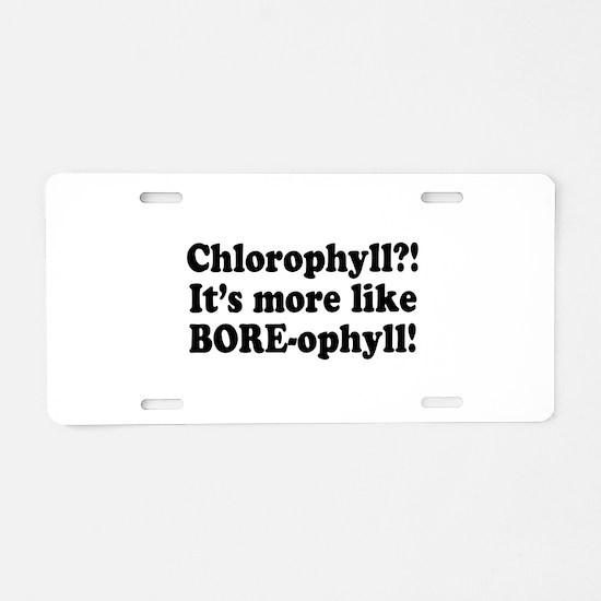 Chlorophyll? More like Bore-o Aluminum License Pla