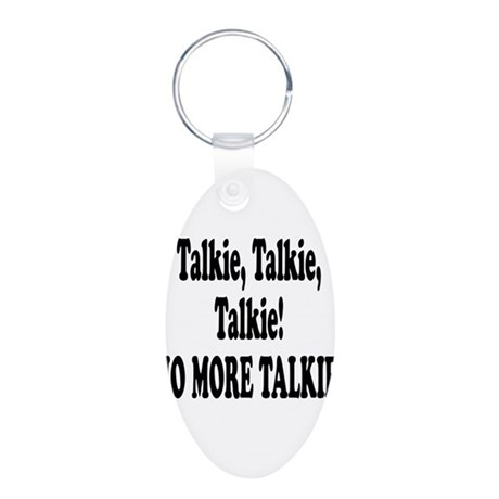 NO MORE TALKIE! Aluminum Oval Keychain