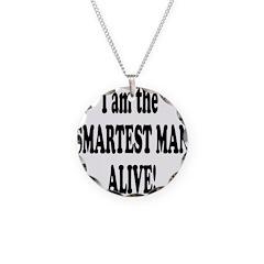 Smartest Man Alive Necklace
